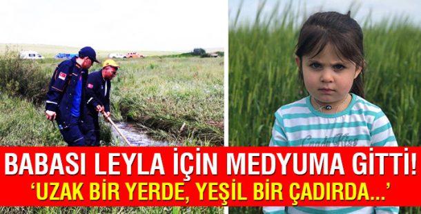 Leyla'nın babası kızının bulunması için medyuma gitti
