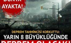 Mega deprem için tarih verildi: Yarın 8 büyüklüğünde deprem olacak