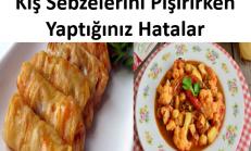 Lahana, Karnabahar Gibi Kış Sebzelerini Pişirirken Yaptığımız 12 Hata