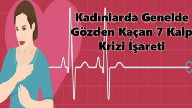 Kadınlarda Gözden Kaçan 7 Kalp Krizi İşareti