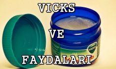 Vicks'in ilk defa duyacağınız faydaları