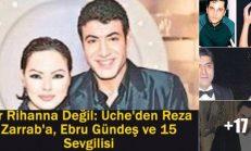 Bir Rihanna Değil: Uche'den Atilla Saral'a Reza Zarrab'a, Ebru Gündeş ve 15 Sevgilisi