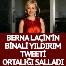 Berna Laçin'in Binali Yıldırım tweeti ortalığı salladı